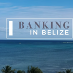 Banking in Belize with Luigi Wewege at Caye International Bank